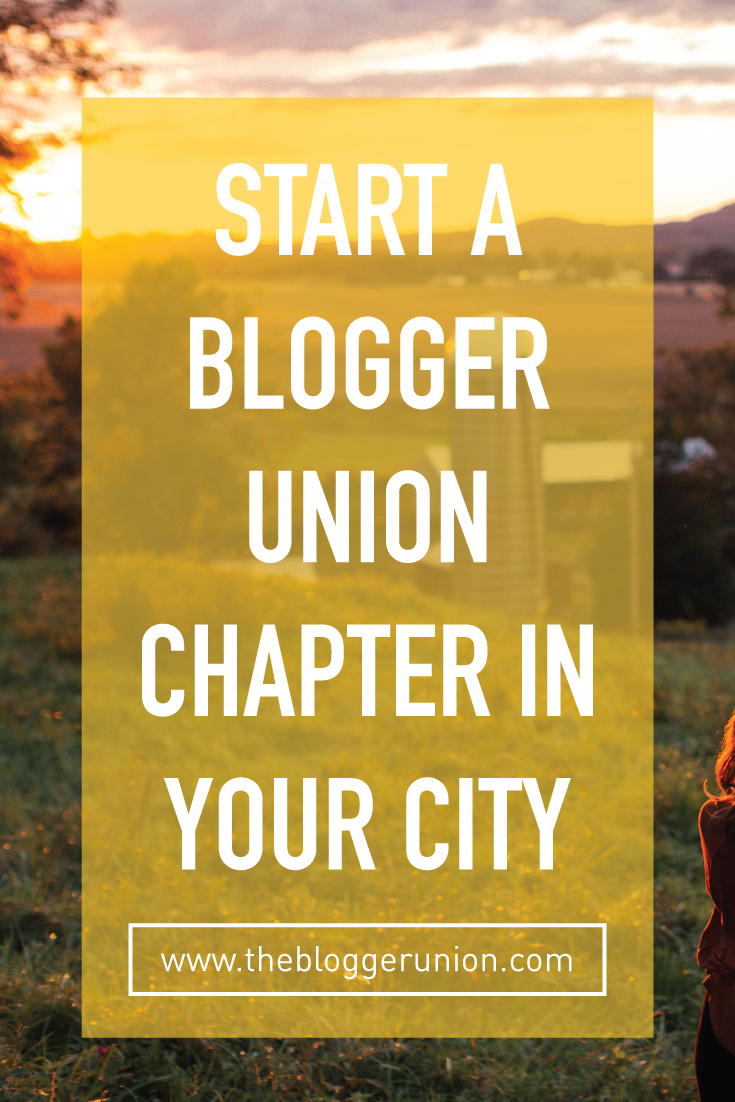 Start a Blogger Union chapter in your city! You don't have to blog alone. You can build a blogger community in your city and The Blogger Union can help. Click to read more or pin and save for later!