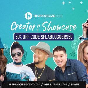 Hispanicize 2018 Promo Code SFLABLOGGERS50 for 50% Off Creator/Social Media Influencer Tickets